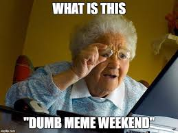 What Meme Is This - grandma finds the internet meme imgflip