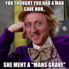 Man Cave Meme - man cave meme best cave 2018