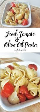 light olive oil pasta sauce fresh tomato olive oil pasta recipe dinners easy and lights