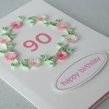 quilling birthday cards 90th birthday card paper quilling