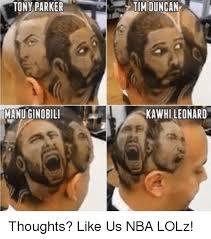 Manu Meme - tony parker tim duncan manu ginobili kawhi leonard thoughts like us