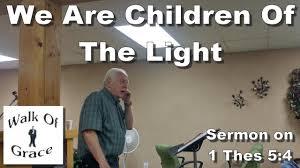 sermon on gratitude thanksgiving we are the children of light sermon on 1 thessalonians 5 4