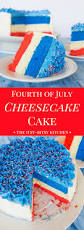 Fourth Of July Cheesecake Cake Recipe Cheesecake Cake