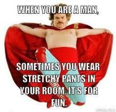 Stretchy Pants Meme - nacho libre stretchy pants meme google search nacho libre