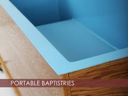 portable baptistries permanent baptistries