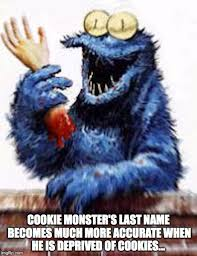 Cookie Monster Meme - evil cookie monster imgflip