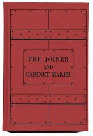 Cabinet Maker Skills The Joiner And Cabinet Maker U2013 Lost Art Press