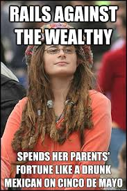 Drunk Mexican Meme - rails against the wealthy spends her parents fortune like a drunk