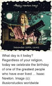 happy newton day december 25th 1642 what day is it today
