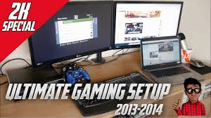 ultimate gaming setup 2013 2014 thanks for 2k desk tour youtube