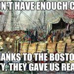 Tea Party Memes - boston tea party meme generator imgflip