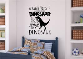 always be a dinosaur vinyl decal wall sticker lettering boys kids always be a dinosaur vinyl decal wall sticker lettering boys kids room decor