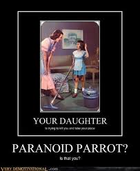 paranoid parrot very demotivational demotivational posters