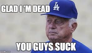 Dodgers Suck Meme - sad but glad tommy imgflip