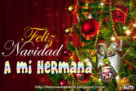 imagenes de navidad hermana feliz navidad feliz navidad a mi hermana