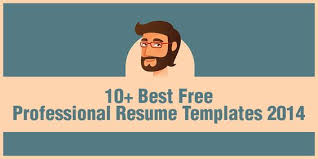 best resumes templates 2014 10 best free professional resume