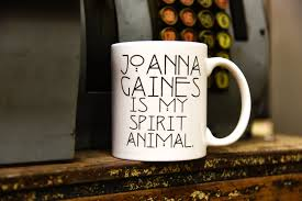 Chip And Joanna Gaines House Address Original Joanna Gaines Spirit Animal Coffee Mug As Seen On