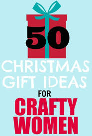 50 christmas gift ideas for crafty women fynes designs fynes