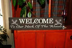 country home decor signs wood sign welcome to our neck of the woods welcome sign