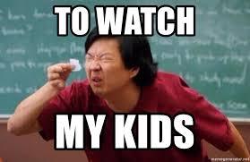 List Of Meme - to watch my kids list of people i trust meme generator