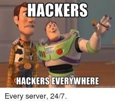 Everywhere Meme Generator - hackers hackers everywhere memegeneratornet every server 247