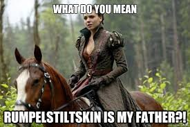 Ouat Memes - what do you mean rumpelstiltskin is my father regina ouat