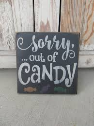 primitive halloween sorry out of candy hand stenciled wooden sign