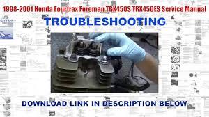 1998 2001 honda fourtrax foreman trx450s trx450es factory service