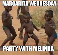 Margarita Meme - meme maker margarita wednesday party with melinda