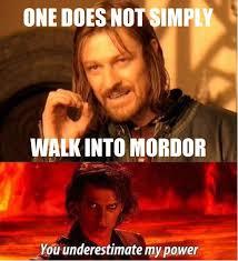Mordor Meme - one does not simply www meme lol com ω ノ everything