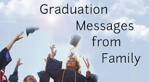 graduation messages from family graduation wishes for family