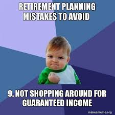 Retirement Meme - retirement planning mistakes to avoid 9 not shopping around for