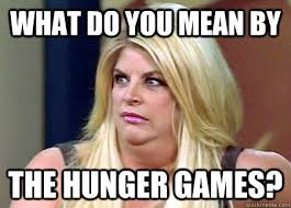What Do You Mean By Meme - what do you mean by the hunger games fat bitch kirstie alley