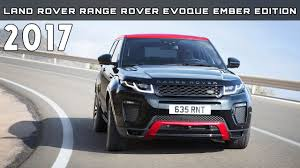 land rover price 2016 2017 land rover range rover evoque ember edition review rendered