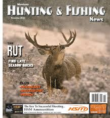 Montana Hunting Maps by Montana Hunting U0026 Fishing News November 2016 By Amy Haggerty Issuu