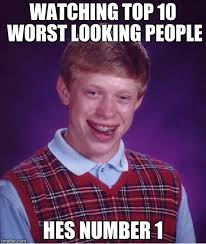 Top 10 Internet Memes - bad luck brian meme imgflip