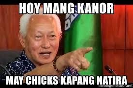 Mang Kanor Meme - hoy mang kanor may chicks kapang natira mayor lim meme meme