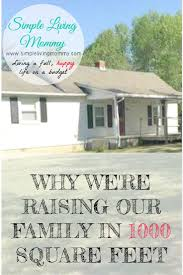 1000 Square Foot Home by How To Raise A Family In A Small House Simple Living Mommy