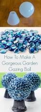Gazing Globes How To Make A Gorgeous Garden Gazing Ball Dollar Stores Gardens