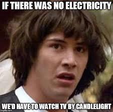 Electricity Meme - conspiracy keanu meme imgflip