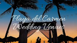 playa wedding venues playa wedding venues choosing the right one