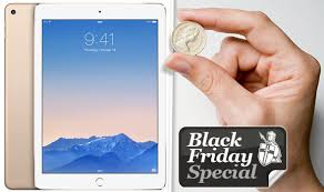 best i pad black friday deals apple ipad air for 1 could be the best black friday 2015 deal yet