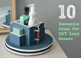 10 awesome ideas for lazy susans make a lazy susan