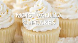 cupcakes recipe moist vanilla cupcakes life love and sugar