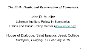 the birth death and resurrection of economics ethics u0026 public