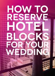 wedding room blocks how to reserve hotel blocks for your wedding practical wedding