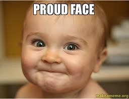 Proud Face Meme - proud face make a meme