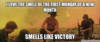 First Of The Month Meme - love the smell of the first monday of a new month