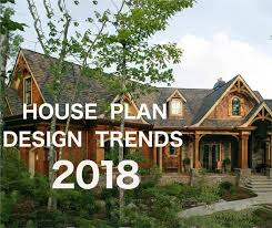 house trends top trends in house plan design for 2018