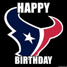 Texans Memes - happy birthday houston texans meme generator